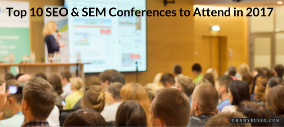 Top 10 SEO & SEM Conferences to Attend in 2017